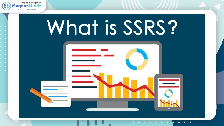 What is SSRS(SQL Server Reporting Services)?