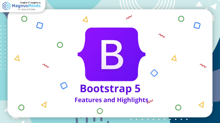 New Features and Highlights ofBootstrap 5