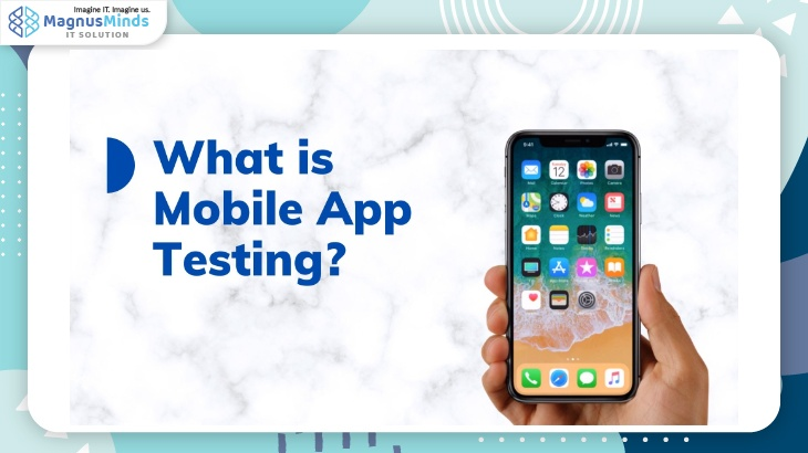 What is Mobile App Testing?